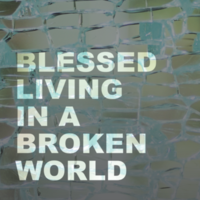 Blessed Living in a Broken World: Winter IS Conference 2018