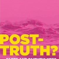 Post-Truth? Facts & Faithfulness - 4 Reasons to Get Excited about the Fall IS Conference